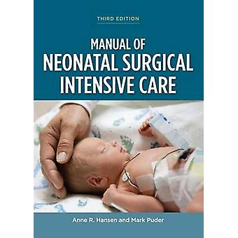 Manual of Neonatal Surgical Intensive Care (3rd Revised edition) by A