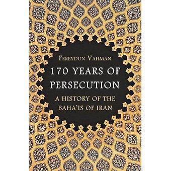 175 ans de persécution - Une histoire des Babis et Baha-apos;is d'Ira