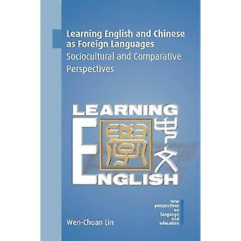 Learning English and Chinese as Foreign Languages - Sociocultural and