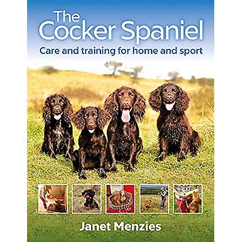 The Cocker Spaniel - Care and Training for Home and Sport by Janet Men