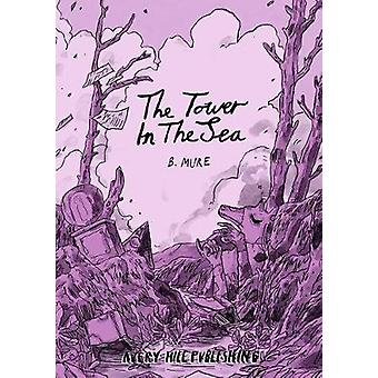 The Tower In The Sea by B. Mure - 9781910395493 Book