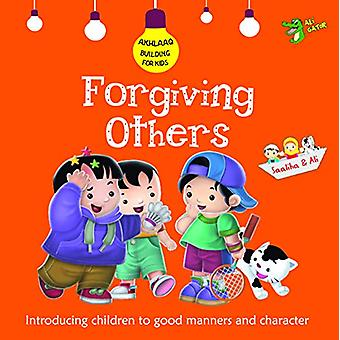 Forgiving Others - Good Manners and Character by Ali Gator - 978192177