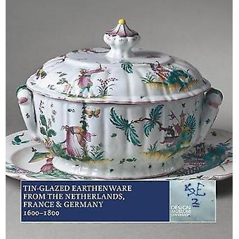 Tin-Glazed Earthenware from the Netherlands - France & Germany - 1600