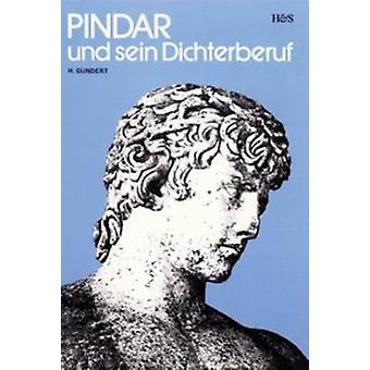 Pindar und Sein Dichterberuf by H. Gundert - 9789061944614 Book