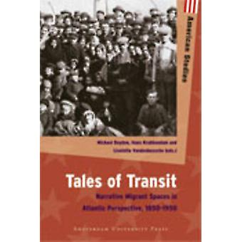 Tales of Transit - Narrative Migrant Spaces in Atlantic Perspective -