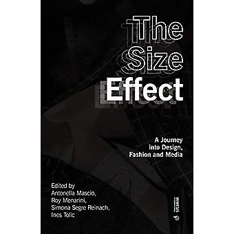The Size Effect - A Journey into Design - Fashion and Media by Roy Men