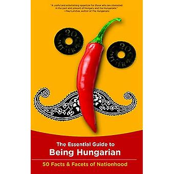 The Essential Guide to Being Hungarian by Istvan Bori - 9780982578100