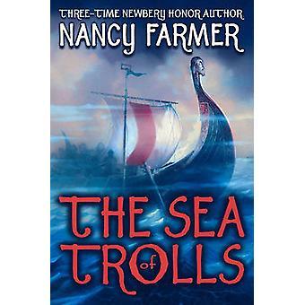 The Sea of Trolls by Nancy Farmer - 9780689867446 Book