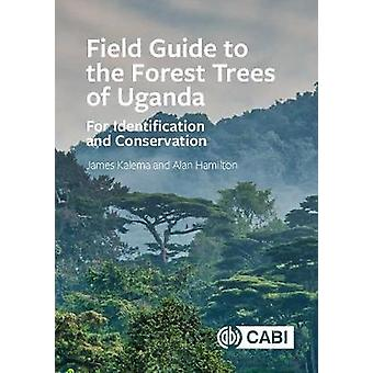 Field Guide to the Forest Trees of Uganda - For Identification and Con