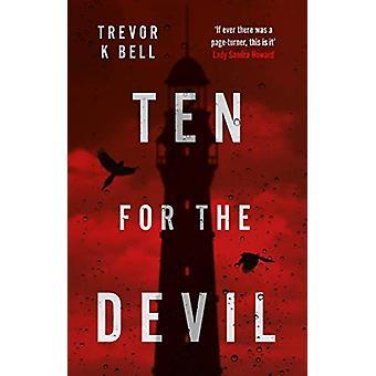 Ten For The Devil by Trevor K Bell - 9781912881963 Book