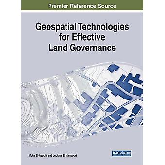 Geospatial Technologies for Effective Land Governance by Edited by Moha El Ayachi & Edited by Loubna El Mansouri