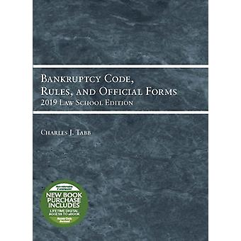 Bankruptcy Code Rules and Official Forms 2019 Law School Edition by Tabb & Charles Jordan