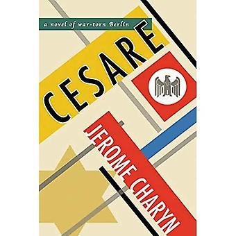 Cesare: Een roman van door oorlog verscheurd Berlijn
