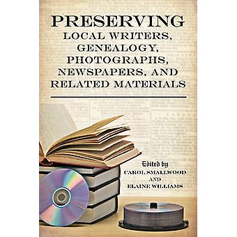 Preserving Local Writers - Genealogy - Photographs - Newspapers - and