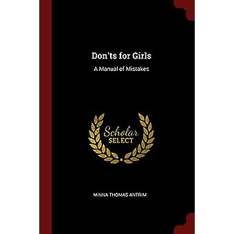 Don'ts for Girls - A Manual of Mistakes by Minna Thomas Antrim - 97813