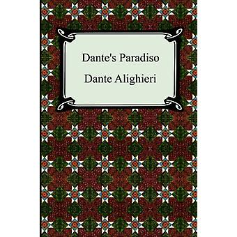 Dante's Paradiso (The Divine Comedy - Volume 3 - Paradise) by Dante A