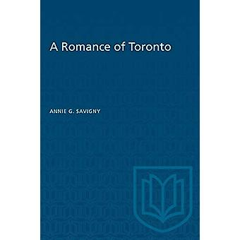 A Romance of Toronto by Annie G Savigny - 9781487582166 Book