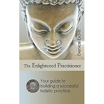 The Enlightened Practitioner by Denice Davis - 9781513609775 Book