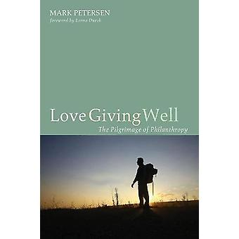 Love Giving Well by Mark Petersen - 9781532601866 Book