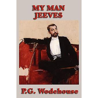My Man Jeeves by P G Wodehouse - 9781604598391 Book