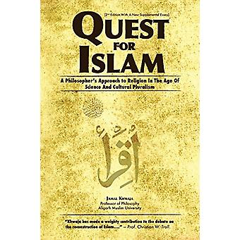 Quest for Islam - A Philosopher's Approach to Religion in the Age of S
