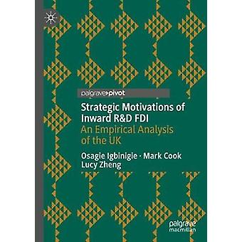 Strategic Motivations of Inward R&D FDI - An Empirical Analysis of