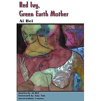Roter Efeu, Grüne Erde Mutter