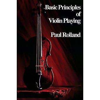 Basic Principles of Violin Playing by By composer Paul Rolland