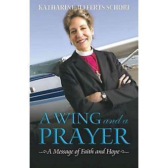 Une aile et une prière Un message de foi et d'espérance