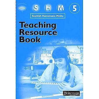 Scottish Heinemann Maths 5: Teaching Resource Book