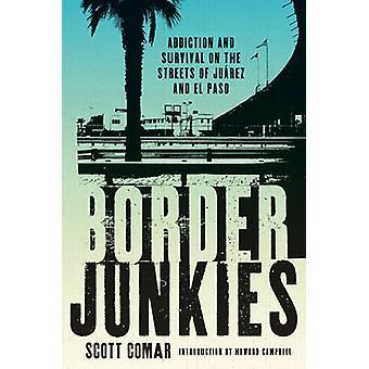 Rajan Junkies - riippuvuus ja selviytymisen kaduilla Juarez ja E