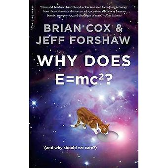 Why Does E=mc2? - (and Why Should We Care?) by Brian Cox - Jeff Forsha
