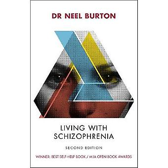 Living with Schizophrenia (2nd Revised edition) by Neel Burton - 9780