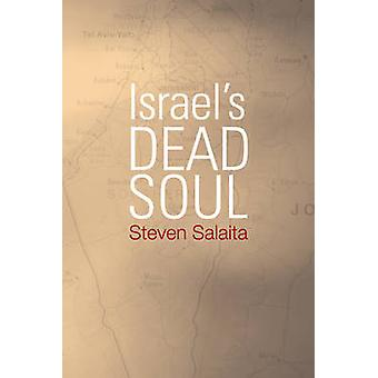 Israel's Dead Soul by Steven Salaita - 9781439906385 Book
