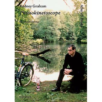 Rodney Graham - Phonokinetoscope by Shepherd Steiner - 9781846381225 B