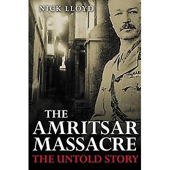 Das Amritsar-Massaker - The Untold Story of eines schicksalhaften Tages von Nick Ll