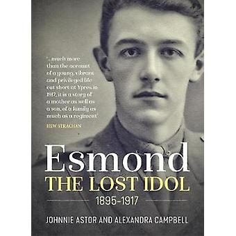 The Lost Idol - The Life and Death of a Young Officer - Esmond Elliot 1