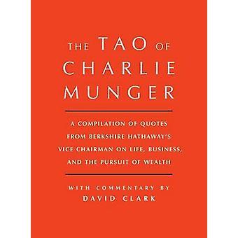 Tao di Charlie Munger - una raccolta di citazioni da Berkshire hanno
