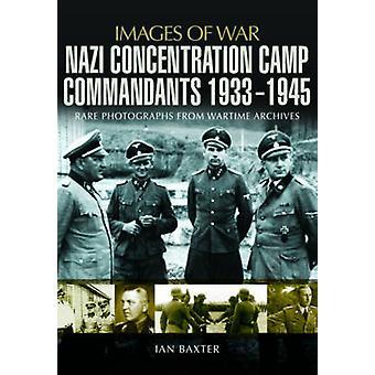 Nazistiska koncentration lägret kommendanter 1933-1945 av Ian Baxter - 9781781