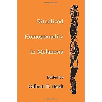 Ritualized Homosexuality in Melanesia by Gilbert H. Herdt - 978052008