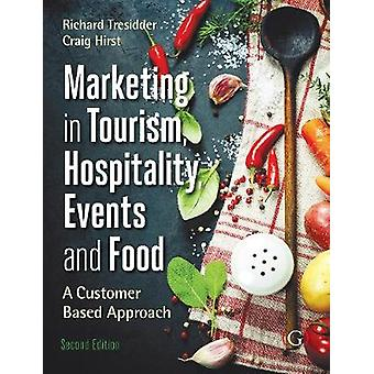 Marketing Tourism - Events and Food - A Customer Based Approach by Ric