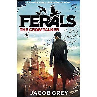 Il Talker Crow (Ferals, Book 1)