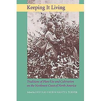 Houden van het leven: Tradities van gebruik van de Plant en teelt op de noordwest kust van Noord-Amerika