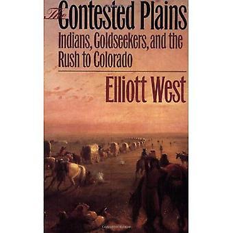 De bestreden vlaktes: Indianen, Goldseekers en de Rush naar Colorado