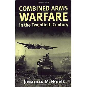 Kombinerade vapen krigföring under 1900-talet (Modern War studier)
