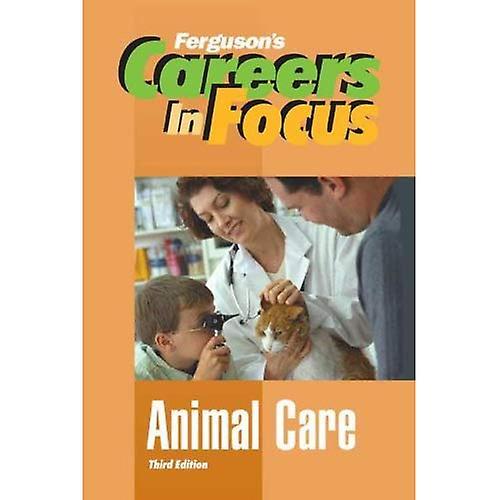 Animal Care (Ferguson's Careers in Focus)