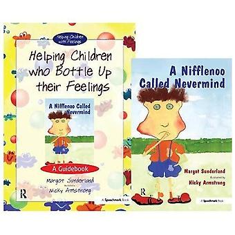 Helping Children Who Bottle Up Their Feelings and a Nifflenoo Called Nevermind: AND Nifflenoo Called Nevermind (Helping Children with Feelings)