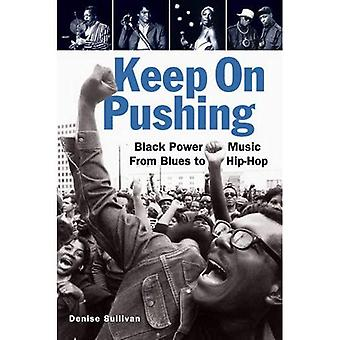 Keep on Pushing: Black-Power-Musik von Blues bis Hip-Hop