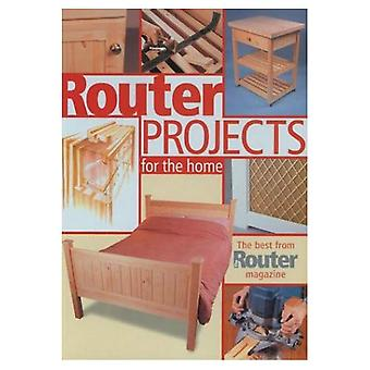 Router Projects for the Home: The Best from  Router Magazine : The Best from  Router Magazine