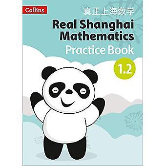 Todellinen Shanghai matematiikka - oppilas Practice Book 1.2 (todellinen Shanghai matematiikka)